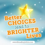 Better Choices Lead to Brighter Lives